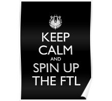Keep Calm and Spin Up The FTL (Black) Poster
