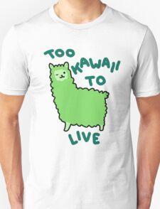 Too Kawaii To Live T-Shirt