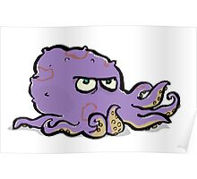 the grumpy octopus Poster