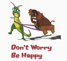 Don't Worry Be Happy Dinosaur and Wooly Mammoth T-shirt by Dennis Melling