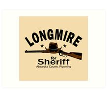 Longmire For Sheriff Art Print