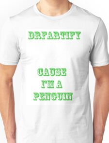 DRFARTify Cause I'm A Penguin Green Unisex T-Shirt