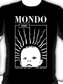 MONDO 2000 - How Fast, How Dense? T-Shirt