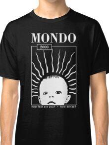 MONDO 2000 - How Fast, How Dense? Classic T-Shirt