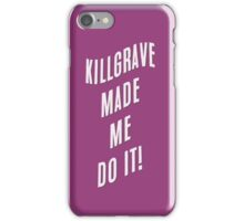 Killgrave made me do it! iPhone Case/Skin