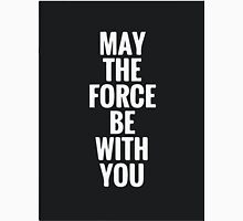 may the force be with u  Unisex T-Shirt