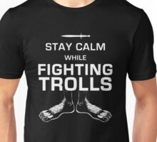 Stay Calm While Fighting Trolls Unisex T-Shirt