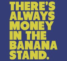 There's Always Money in the Banana Stand. by Look Human