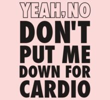 Yeah, No (Don't Put Me Down For Cardio) by Look Human