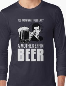 A Mother Effin' Beer Long Sleeve T-Shirt