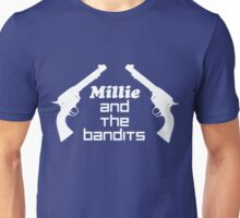 millie and the bandits Unisex T-Shirt