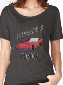 I Sleep In A Racing Car Women's Relaxed Fit T-Shirt