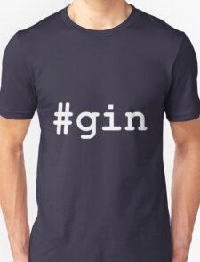 #gin Unisex T-Shirt