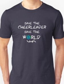 Save the cheerleader save the world // on dark colours Unisex T-Shirt