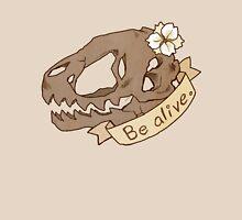 Be Alive Unisex T-Shirt