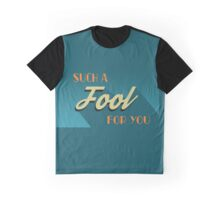 Fool For You Graphic T-Shirt