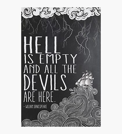 Hell is Empty Photographic Print