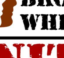 Black, Brown, White - UNITE! (light) Sticker
