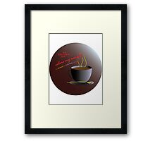 Coffee Colors My World – Chromatic/Achromatic Strategy (background) Framed Print