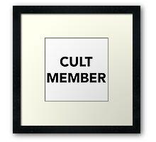 CULT MEMBER (BLACK) Framed Print