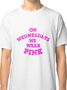 On Wednesdays We Wear Pink. Classic T-Shirt