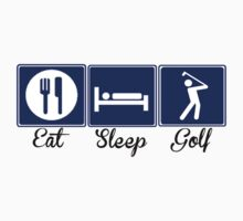 Eat, Sleep, Golf by shakeoutfitters