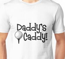Daddy's Caddy Unisex T-Shirt