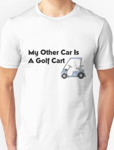 My Other Car is a Golf Cart Unisex T-Shirt