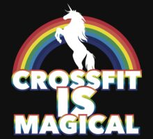 Crossfit Is Magical by Look Human