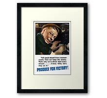 Produce For Victory -- WW2 Framed Print