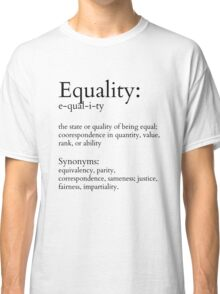 Equality Defined Classic T-Shirt