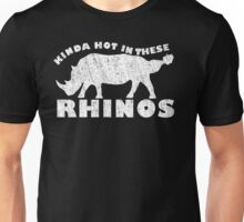 Kinda hot in these Rhinos! Unisex T-Shirt