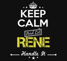 RENE KEEP CLAM AND LET  HANDLE IT - T Shirt, Hoodie, Hoodies, Year, Birthday by oaoatm