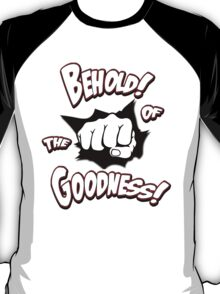 The Fist of Goodness! T-Shirt