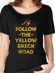 Follow The Yellow Brick Road Women's Relaxed Fit T-Shirt