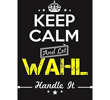 WAHL KEEP CLAM AND LET  HANDLE IT - T Shirt, Hoodie, Hoodies, Year, Birthday Photographic Print
