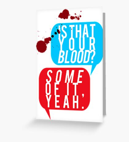 """Fight Club, """"Is that your blood?"""" Greeting Card"""