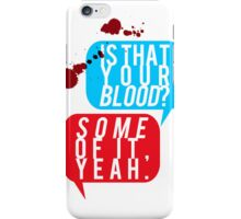 "Fight Club, ""Is that your blood?"" iPhone Case/Skin"
