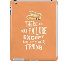 There is no failure except no longer trying quotes iPad Case/Skin