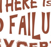 There is no failure except no longer trying quotes Sticker