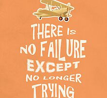 There is no failure except no longer trying quotes by thejoyker1986
