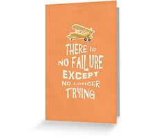 There is no failure except no longer trying quotes Greeting Card