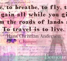 Travel Quote by Hans Christian Andersen Sticker