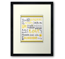 You Are My Sunshine Poster Framed Print