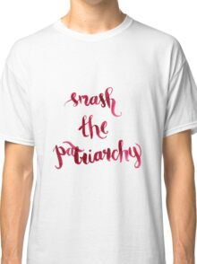 Smash The Patriarchy Classic T-Shirt
