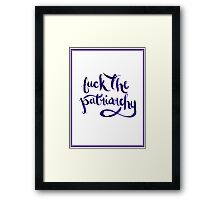 F*ck The Patriarchy (NSFW) Framed Print