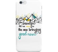 How Beautiful Are The Feet of The One Bringing the Good News iPhone Case/Skin