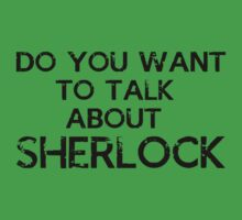 Do You Want To Talk About Sherlock Kids Tee