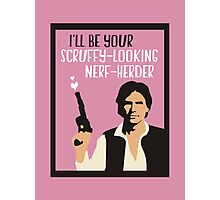 I'll Be Your Scruffy-Looking Nerf-Herder Photographic Print