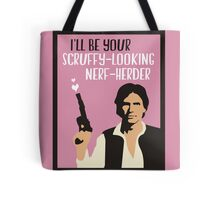 I'll Be Your Scruffy-Looking Nerf-Herder Tote Bag